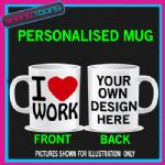 I LOVE HEART WORK FUNNY JOKE MUG BIRTHDAY GIFT